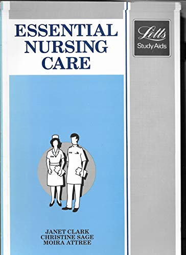 9780850976830: Revise Essential Nursing Care (Letts Study Aid)