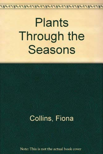 Plants Through the Seasons: Collins, Fiona