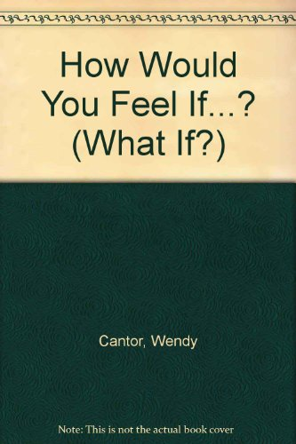 9780850979275: How Would You Feel If...? (What If?)