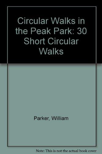 9780851001234: Circular Walks in the Peak Park: 30 Short Circular Walks