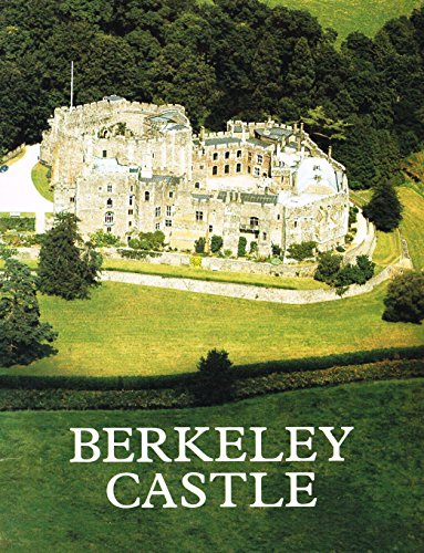 9780851012360: Berkeley Castle: The historic Gloucestershire seat of the Berkeley Family since the eleventh century