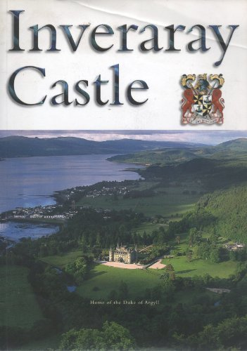 Inveraray Castle: Home of the Duke of: Innes-Smith, Robert; Hughes-Hartman,