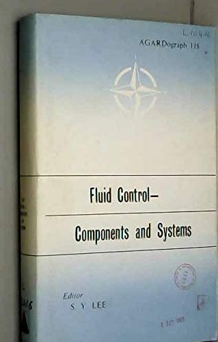Fluid Control: Components and Systems (AGARDograph, Vol.: Lee, Shu-Yin