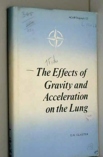 The Effects of Gravity and Acceleration on the Lung [AGARDograph No. 133]: Glaister, D. H.
