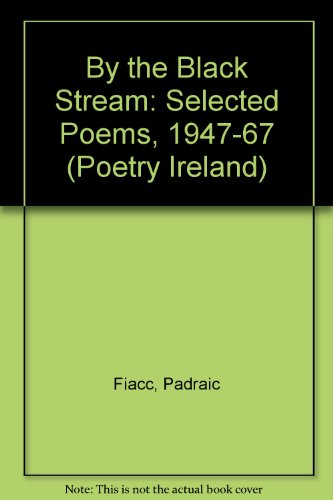 9780851051482: By the Black Stream: Selected Poems, 1947-67 (Poetry Ireland)