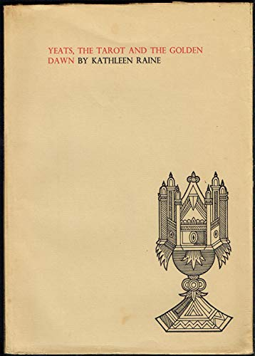 Yeats, the Tarot and the Golden Dawn (New Yeats papers): Raine, Kathleen