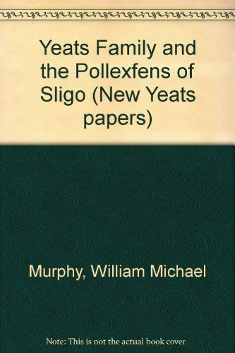 9780851051963: Yeats Family and the Pollexfens of Sligo