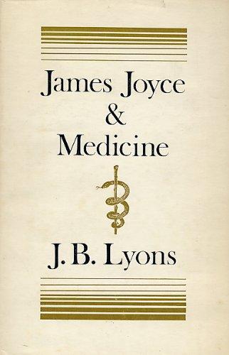 James Joyce and Medicine.: LYONS, J. B.: