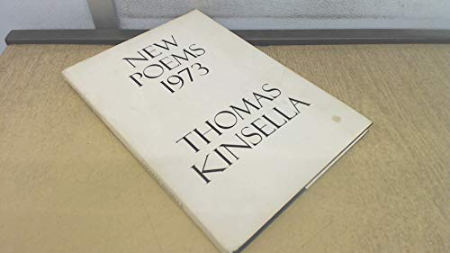 New Poems, 1973: Kinsella, Thomas