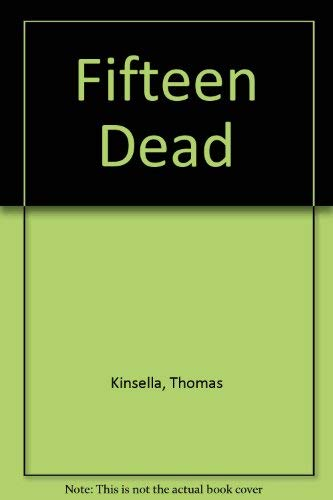 Fifteen Dead: Thomas Kinsella