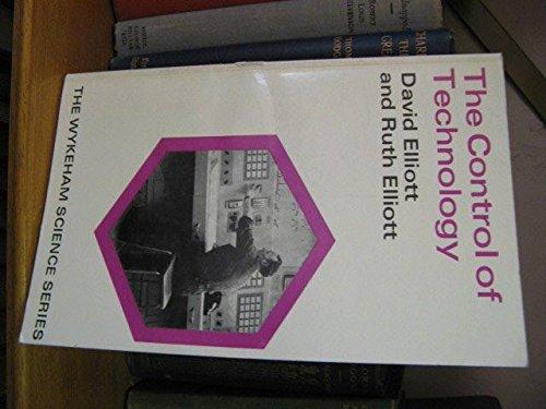 The Control of Technology: Elliott, David, & Ruth Elliott