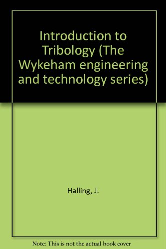 9780851090610: INTRO TO TRIBOLOGY PB (The Wykeham engineering and technology series)
