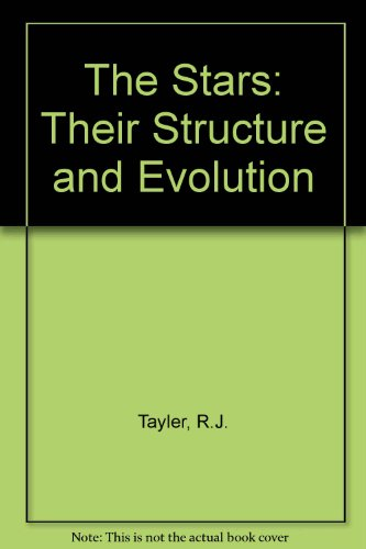 9780851093406: The Stars: Their Structure and Evolution