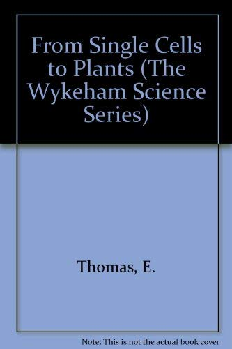 From Single Cells to Plants (The Wykeham Science Series): Thomas, Emrys, Davey, Michael R.