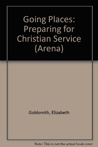 9780851102399: Going Places: Preparing for Christian Service (Arena)
