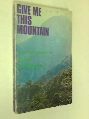 9780851103341: Give me this mountain : an autobiography.
