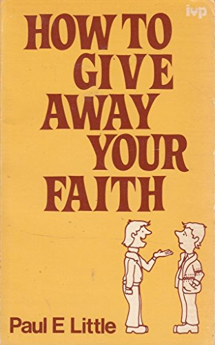 9780851103549: How To Give Away Your Faith
