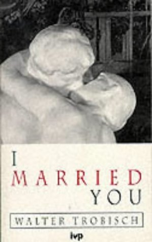 9780851103624: I Married You