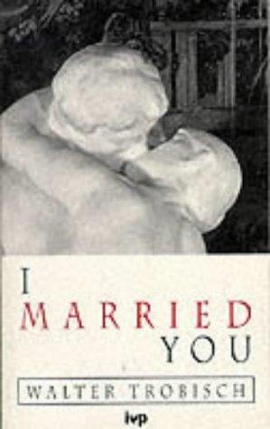 9780851103624: I Married You