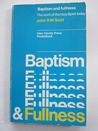 9780851103877: Baptism and Fullness: The Work of the Holy Spirit Today (Inter-varsity Press pocketbook)