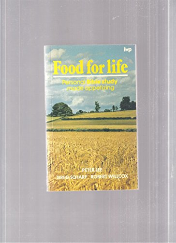 Food for Life: Personal Bible Study Made Appetizing (9780851103976) by Peter Lee; etc.