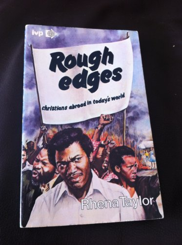 Rough Edges: Christians Abroad in Todays World: Rhena Taylor