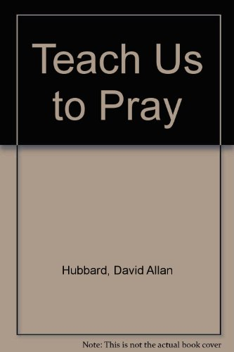 Teach Us to Pray (9780851104256) by Dudley Hall