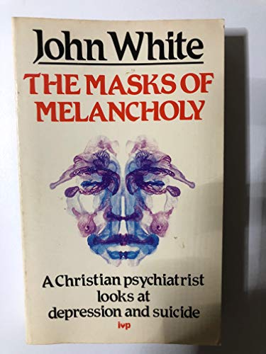 9780851104423: The Masks of Melancholy: Christian Psychiatrist Looks at Depression and Suicide