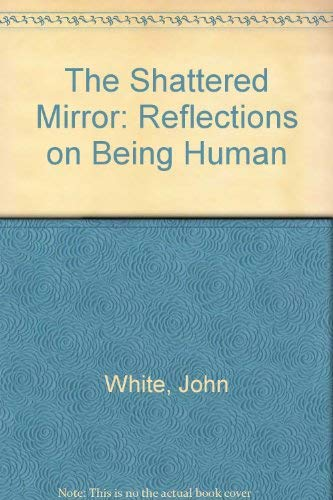 9780851104942: The Shattered Mirror: Reflections on Being Human