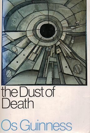 The Dust of Death: OS GUINNESS