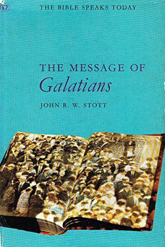 9780851106144: Message of Galatians (The Bible speaks today)