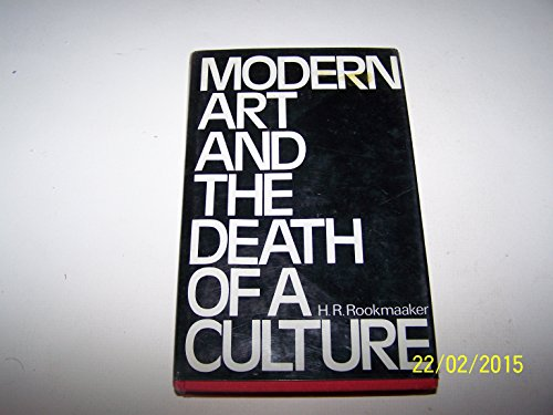 9780851106175: Modern Art and the Death of a Culture
