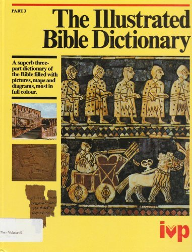 9780851106298: The Illustrated Bible Dictionary: 3 Volumes