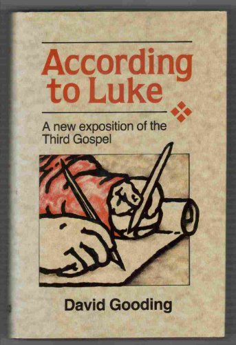 9780851106397: According to Luke: A New Exposition of the Third Gospel
