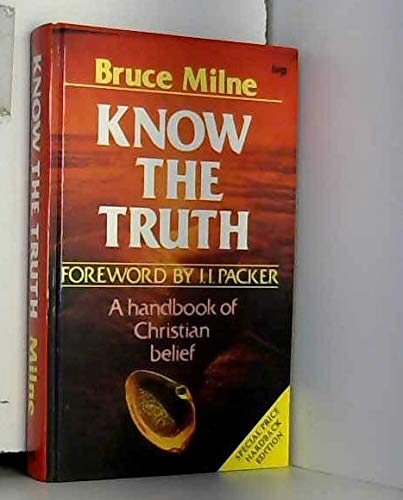 9780851106496: Know the Truth: Handbook of Christian Belief