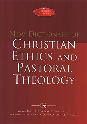 New Dictionary of Christian Ethics and Pastoral Theology (Hardback): David Atkinson