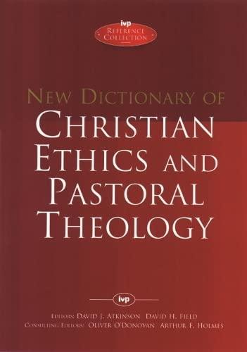 New Dictionary of Christian ethics & pastoral: David J. Atkinson,