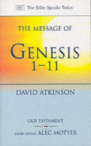 9780851106762: The Message of Genesis 1-11: The Dawn of Creation (The Bible Speaks Today)