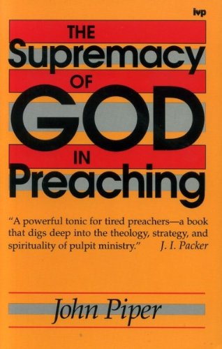 9780851106953: The Supremacy of God in Preaching