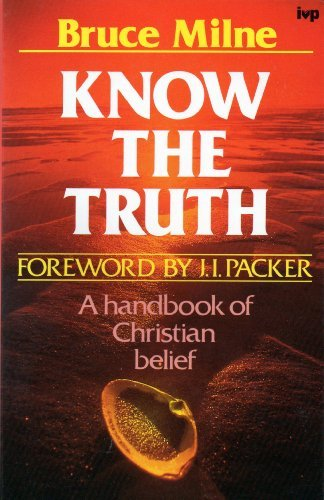 9780851107073: Know the Truth: Handbook of Christian Belief