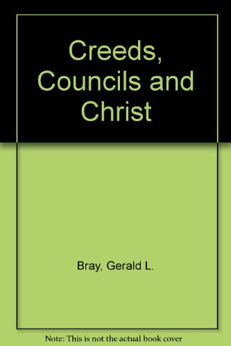 9780851107165: Creeds, Councils, and Christ (ISBN: 0877849692 / 0-87784-969-2)