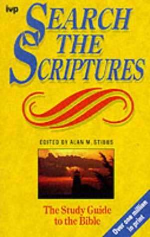 Search the Scriptures: a systematic Bible study course (0851107184) by STIBBS, Alan M. (ed)