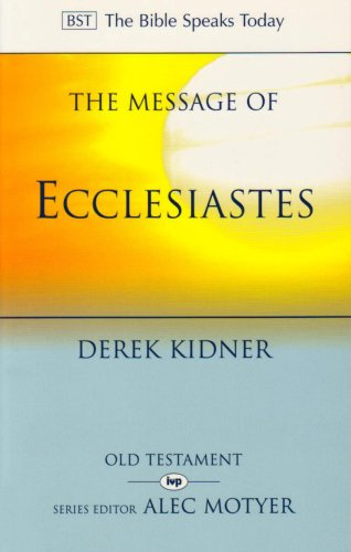 9780851107288: The Message of Ecclesiastes: A Time To Mourn And A Time To Dance (The Bible Speaks Today Old Testament)