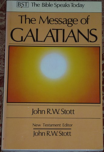 9780851107349: THE MESSAGE OF GALATIANS Only One Way (Bible Speaks Today)