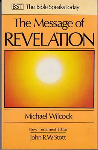 9780851107394: The Message of Revelation: I Saw Heaven Opened (The Bible Speaks Today)