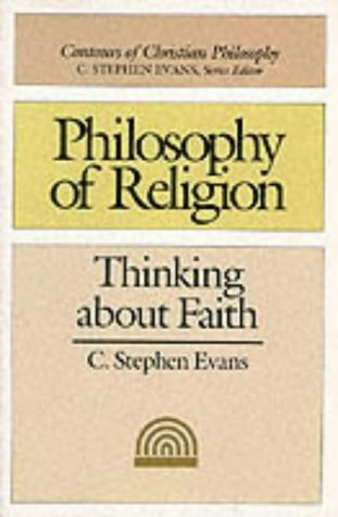 9780851107424: Philosophy of Religion: Thinking About Faith (Contours of Christian Philosophy)