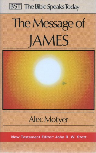 9780851107448: The Message of James: The Tests of Faith (The Bible Speaks Today)