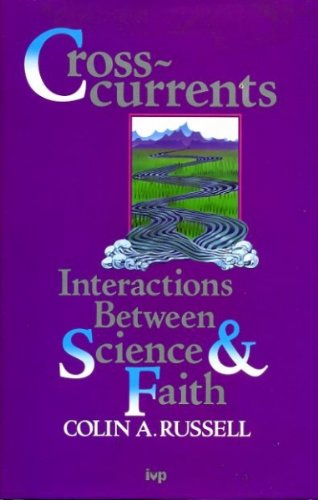 9780851107516: Cross-currents: interactions between science and faith