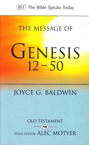 The Message of Genesis 12-50: From Abraham: Joyce G. Baldwin