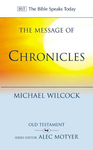 9780851107691: The message of Chronicles: one church, one faith, one Lord.